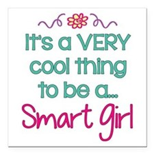 "Cool to be a Smart Girl Square Car Magnet 3"" x 3"""
