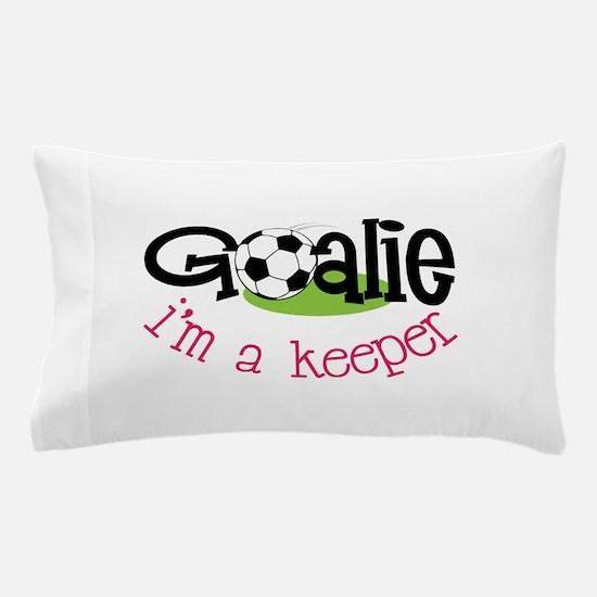 Im A Keeper Pillow Case
