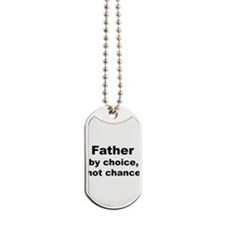 Father By Choice Dog Tags