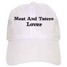 Meat And Taters lover Baseball Cap