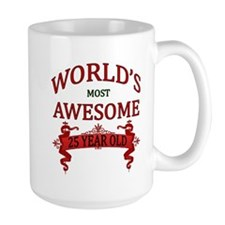 World's Most Awesome 25 Year Old Mug