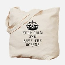 Keep Calm and Save The Oceans Tote Bag