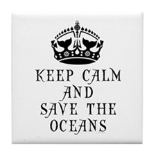 Keep Calm and Save The Oceans Tile Coaster