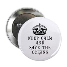 """Keep Calm and Save The Oceans 2.25"""" Button"""