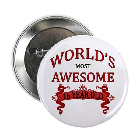 """World's Most Awesome 16 Ye 2.25"""" Button (100 pack)"""