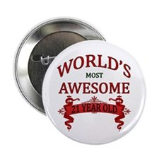 """World's Most Awesome 21 Yea 2.25"""" Button (10 pack)"""