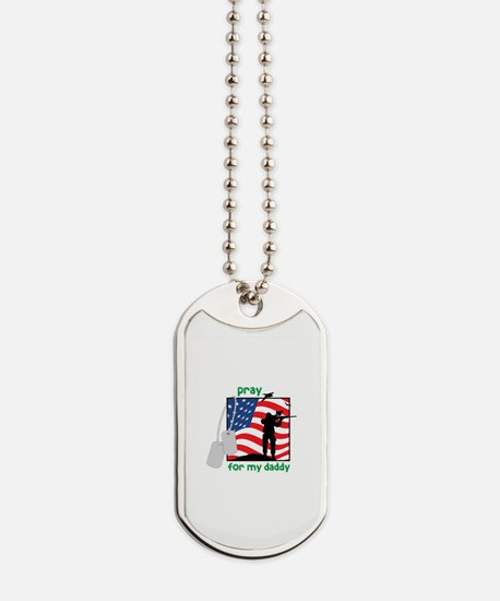 Pray For My Daddy Dog Tags