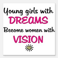"Girls with dreams.. Square Car Magnet 3"" x 3"""