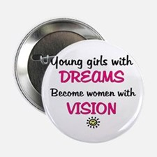 "Girls with dreams.. 2.25"" Button (10 pack)"