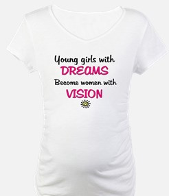 Girls with dreams.. Shirt