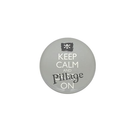 Keep Calm And Pillage On Mini Button (10 Pack)