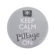 """Keep Calm And Pillage On 3.5"""" Button"""