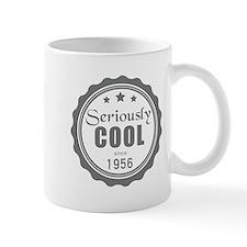 Seriously Cool since 1956 Mugs