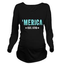 'Merica Est. 1776 Long Sleeve Maternity T-Shirt