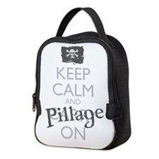 Keep Calm and Pillage On Neoprene Lunch Bag