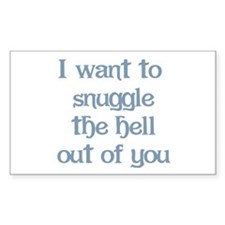 I Want to Snuggle You Decal