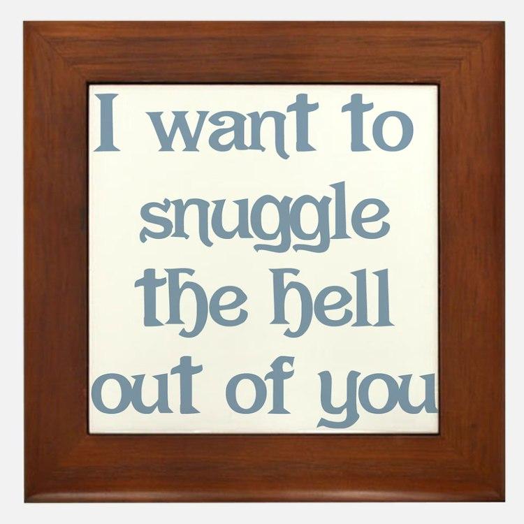 I Want to Snuggle You Framed Tile