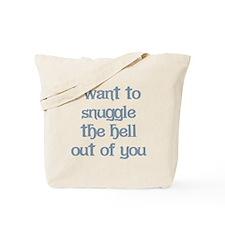 I Want to Snuggle You Tote Bag
