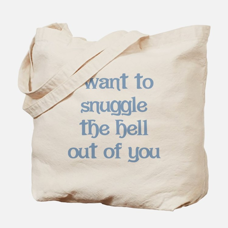 I Want to Snuggle You Tote Bag