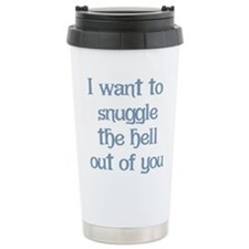I Want to Snuggle You Travel Mug