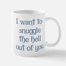 I Want to Snuggle You Mug
