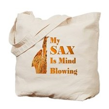 My SAX Is Mind Blowing Tote Bag