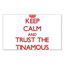 Keep calm and Trust the Tinamous Decal