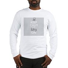 Keep Calm and Blog On Long Sleeve T-Shirt