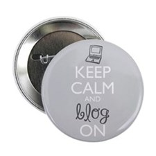 """Keep Calm And Blog On 2.25"""" Button (10 Pack)"""