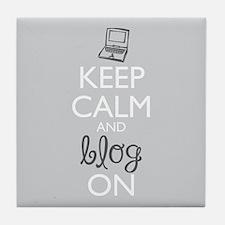 Keep Calm And Blog On Tile Coaster