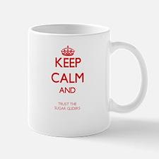Keep calm and Trust the Sugar Gliders Mugs