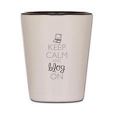 Keep Calm and Blog On Shot Glass