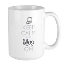 Keep Calm and Blog On Mugs
