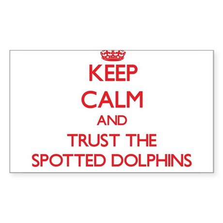 Keep calm and Trust the Spotted Dolphins Sticker
