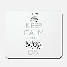 Keep Calm And Blog On Mousepad