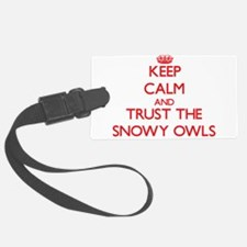Keep calm and Trust the Snowy Owls Luggage Tag