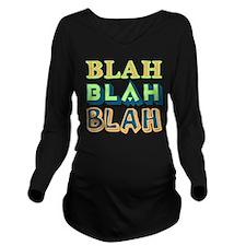 Blah Long Sleeve Maternity T-Shirt