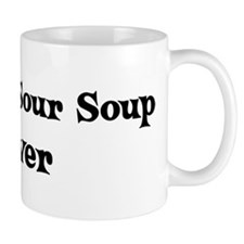 Hot And Sour Soup lover Coffee Mug