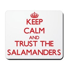 Keep calm and Trust the Salamanders Mousepad