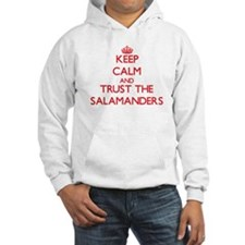 Keep calm and Trust the Salamanders Hoodie