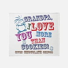 Grandpa I Love You More Than Cookies! Throw Blanke