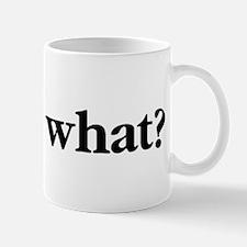 Wait What Mugs
