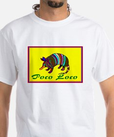 Poco Loco Armadillo Design By David T-Shirt