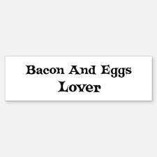 Bacon And Eggs lover Bumper Bumper Bumper Sticker