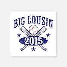 """Big Cousin 2015 Square Sticker 3"""" x 3"""""""