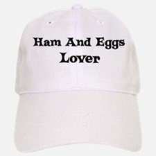 Ham And Eggs lover Baseball Baseball Cap
