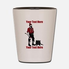 Lumberjack CUSTOM TEXT Shot Glass