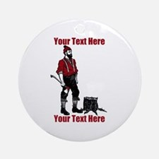 Lumberjack CUSTOM TEXT Ornament (Round)