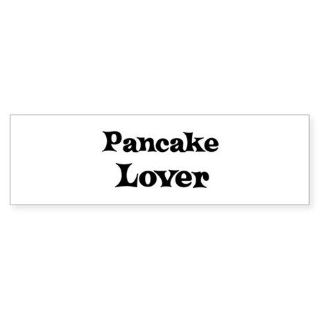 Pancake lover Bumper Sticker