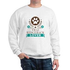 Thai ridgeback Dog Lover Sweatshirt